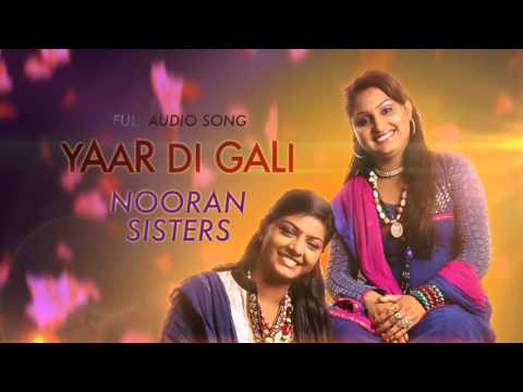 Yaar Di Gali (Audio Song) | Nooran Sisters | Channo Kamli Yaar Di | Latest Punjabi Song 2016