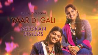 yaar di gali audio song nooran sisters channo kamli yaar di latest punjabi song 2016