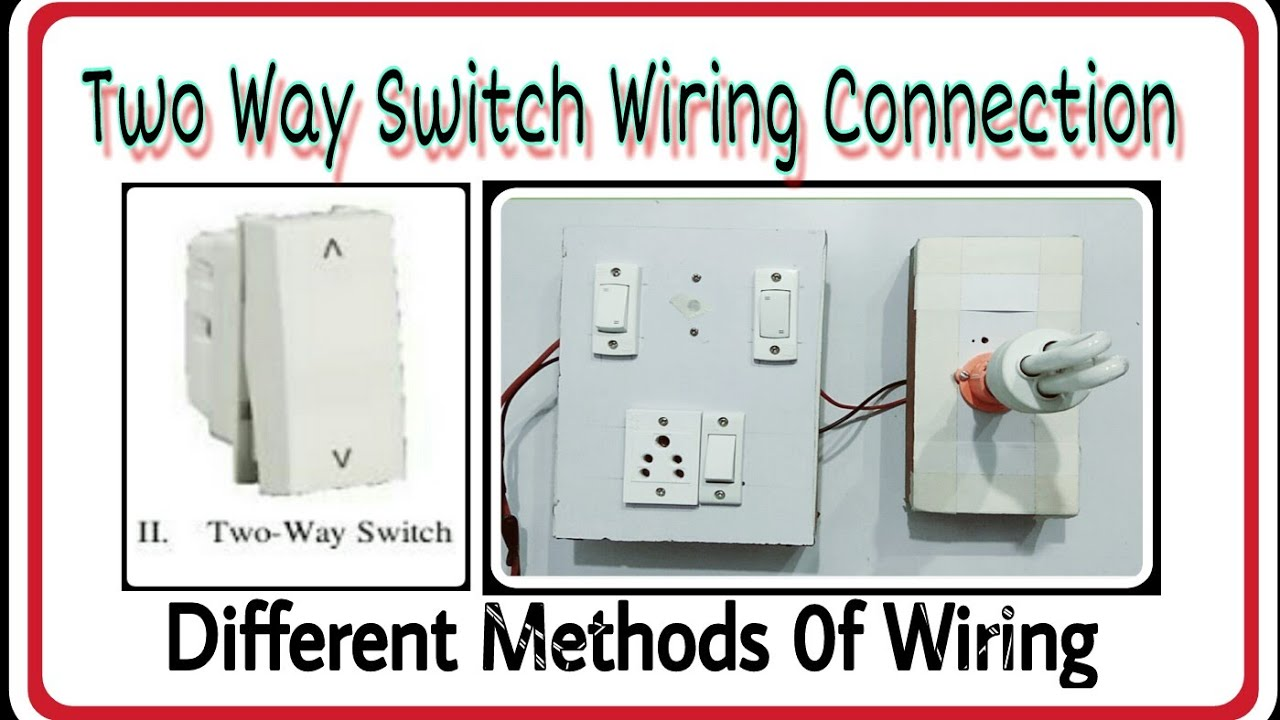 Two Way Switch Wiring Connection 2 Difffrent Methods Staircase Circuit Wiging