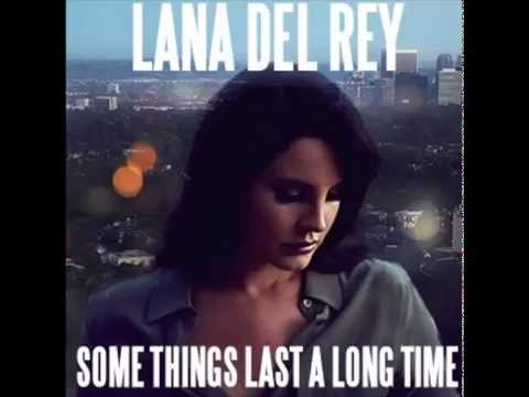 Lana Del Rey - Some Things Last A Long Time (Daniel Johnston Cover)