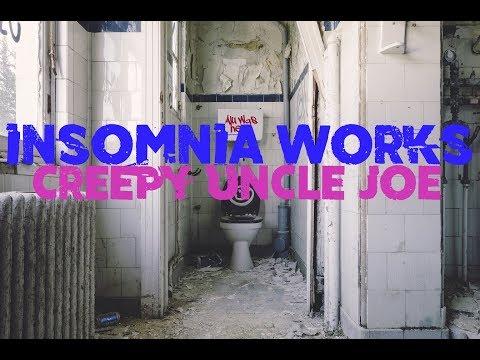 Insomnia Works #2   Creepy Uncle Joe