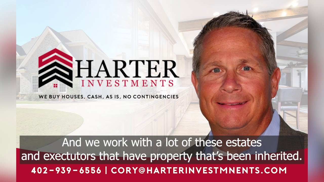 Selling a Probate or Inherited house fast in Omaha. Harter Investments. 402-939-6556