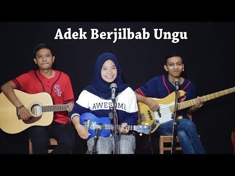 Adek Berjilbab Ungu Cover by Ferachocolatos ft. Gilang & Bala