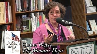 """Elaine Weiss, """"The Woman's Hour"""""""