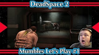 Dead Space 2 Gameplay - It Begins - Mumbles Let