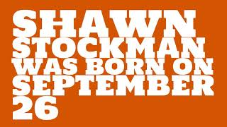 What was Shawn Stockman's birthday?