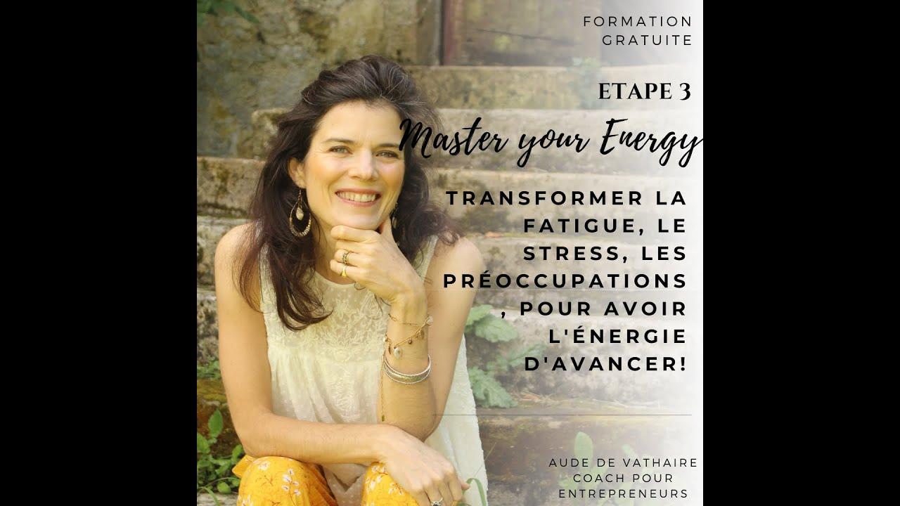 masterclass étape 3: Master your energy