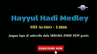 [10.30 MB] Hayyul Hadi Medley versi IRBAMA HMM - Ustadz Fahmi Ahmed