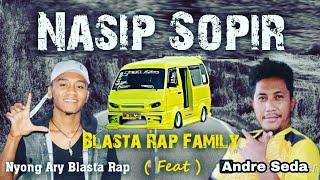 Nasip Sopir _ Blasta Rap Family _ Nyong Ary Blasta Rap Feat Andre Seda - HIP HOP PAPUA