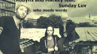 Robyns and Markey feat.  Mz sunday Luv   who needs words