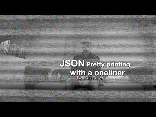JSON pretty printing with a single Python command - Thijs Feryn