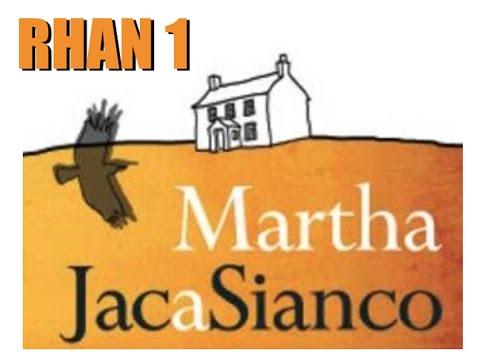 Martha Jac a Sianco - Rhan 1/3