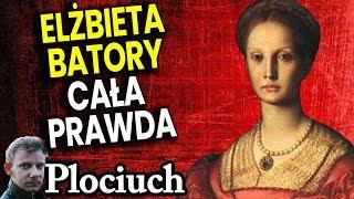 Elżbieta Batory - Kąpiel w Krwi Dziewic dla Nieśmiertelności - Prawda Czy Fałsz Plociuch Historia PL