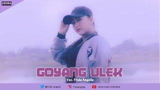 Download lagu FRIDA ANGELLA GOYANG ULEK Leora Music Indonesia MP3