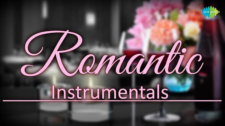top 50 romance  instrumental hd songs  one stop jukebox