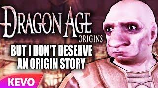 Dragon Age Origins but I don't deserve an origin