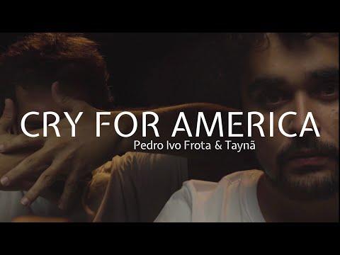 Смотреть клип Pedro Ivo Frota & Taynã - Cry For America