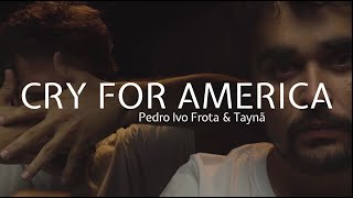Смотреть клип Pedro Ivo Frota & Taynã - Cry For America