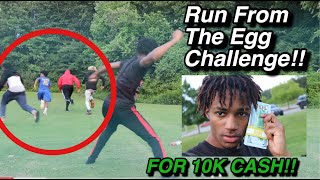RUN FROM THE EGG CHALLENGE!! *10K CASH PRIZE!*