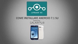 Come installare Android 7.1 su Samsung Galaxy S3 lineage os (cyanogenmod)