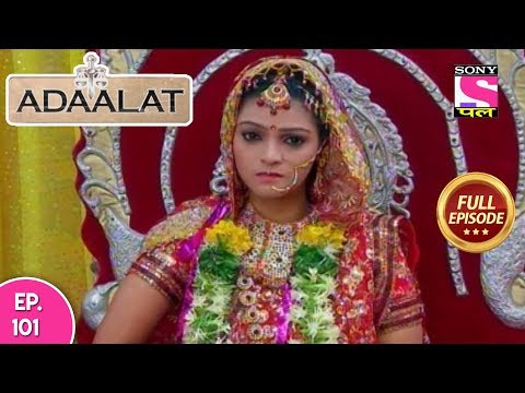 Adaalat - Full Episode 101 - 17th  April, 2018