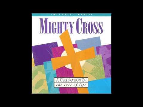 Don Moen- O Mighty Cross (Integrity Music)