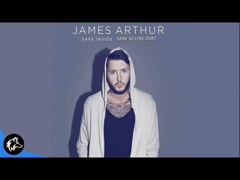 James Arthur - Safe Inside (Mark Mccabe Remix) [Official]