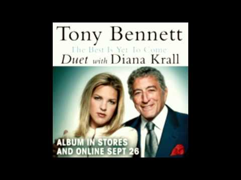 Tony Benett & Diana Krall - The Best Is Yet To Come