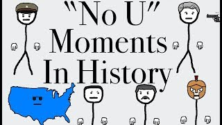 """""""No U"""" Moments in History"""