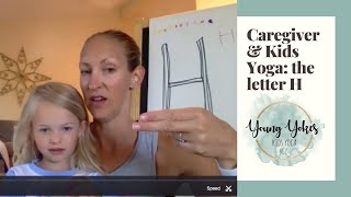 Caregiver & Kids Yoga - The Letter H