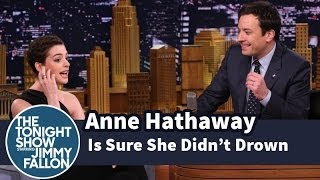 Download Anne Hathaway Is Sure She Didn't Drown Mp3 and Videos