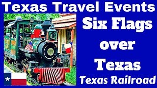 TEXAS TRAVEL EVENTS # Six Flags over Texas # 1 Texas Railroad