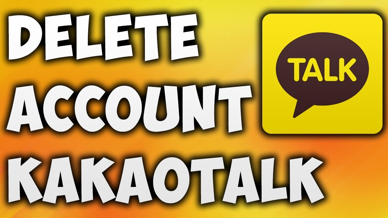 How To Delete KakaoTalk Account Permanently - The Easiest Way To Cancel or  Remove KakaoTalk ID