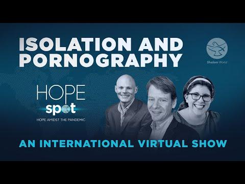 Isolation & Pornography | Hope Spot