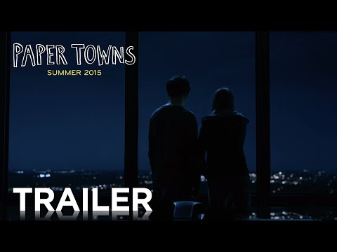 Paper Towns | Official Trailer 2 [HD] | 20th Century FOX