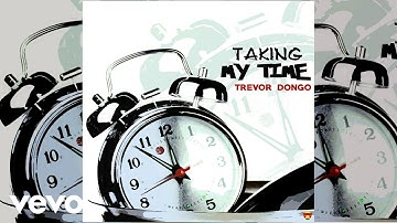 Trevor Dongo - Taking My Time (Official Audio)