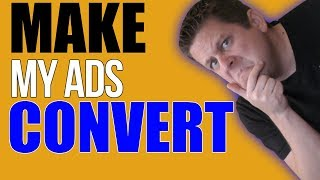 How To Write Ads That Convert - FULL Training On How To Fix Your Ads