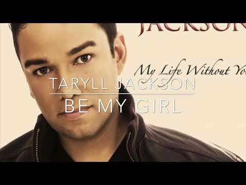 Taryll Jackson - Be My Girl