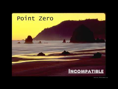 Point Zero - Incompatible (Original Song)