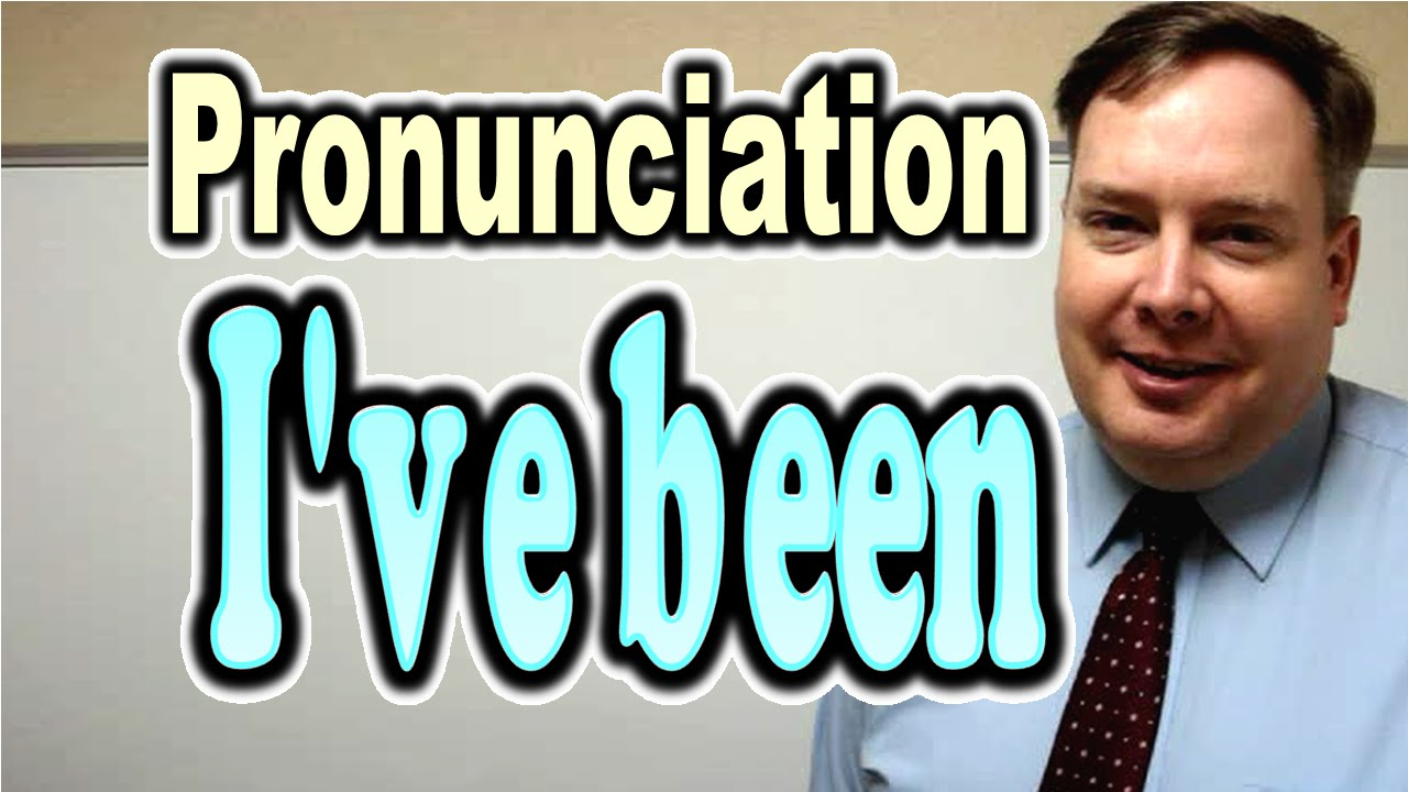 """How to Pronounce """"Ive been"""" [ ForB English Lesson ]"""