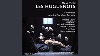 Les Huguenots: III. Act IV, Bénédiction des poignards - Gloire au grand Dieu vengeur! (Live)