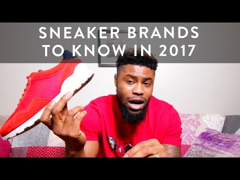 Sneaker Brands To Know in 2017  | Unboxing | The New Collections | Llomotes