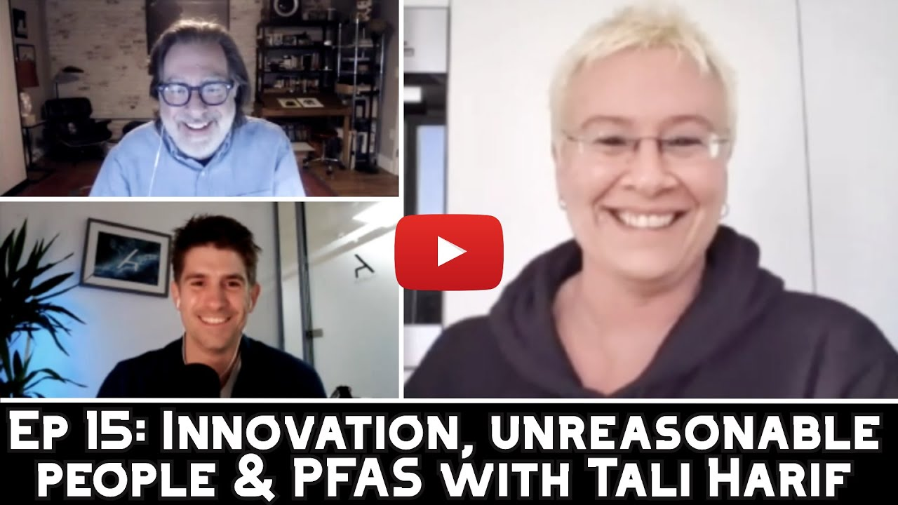 Innovation, unreasonable people & PFAS with Tali Harif