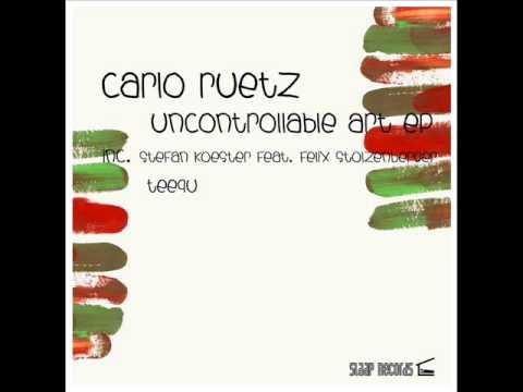 Carlo Ruetz - Uncontrolable Art (Original Mix)