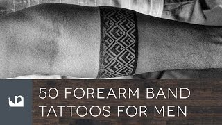 Video 50 Forearm Band Tattoos For Men download MP3, 3GP, MP4, WEBM, AVI, FLV Juli 2018