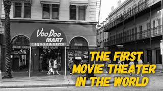 The First Movie Theater in the World was in New Orleans