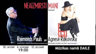 Agnese Rakovska un Raimonds Pauls /NEAIZMIRSTI MANI/