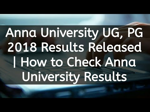 Anna University UG, PG 2018 Results Released | How to Check Anna University Results Mp3