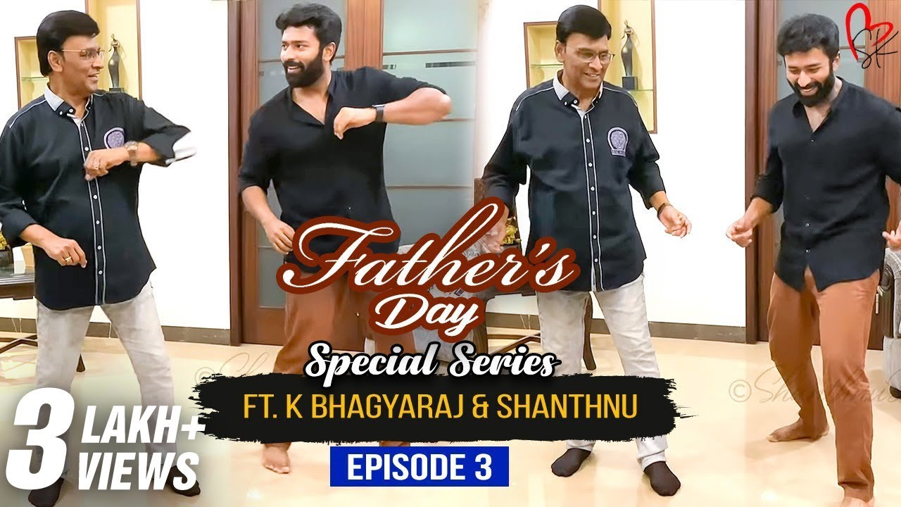 Father's Day Special Video Ft. K Bhagyaraj & #Shanthnu Bhagyaraj | Epi 3 | With Love Shanthnu Kiki