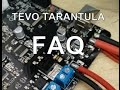 TEVO tarantula - FAQ answered